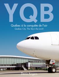 YQB - Québec à la conquête de l'air