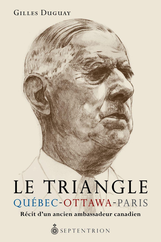 Le Triangle Québec-Ottawa-Paris