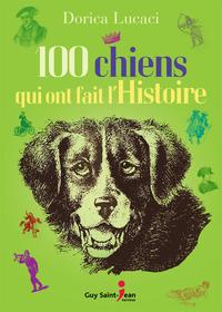 100 chiens qui ont fait l'histoire
