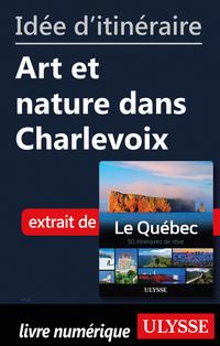 Idée d'itinéraire - Art et nature dans Charlevoix