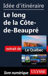 Idée d'itinéraire - Le long de la Côte-de-Beaupré