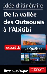 Idée d'itinéraire - De la vallée des Outaouais à l'Abitibi