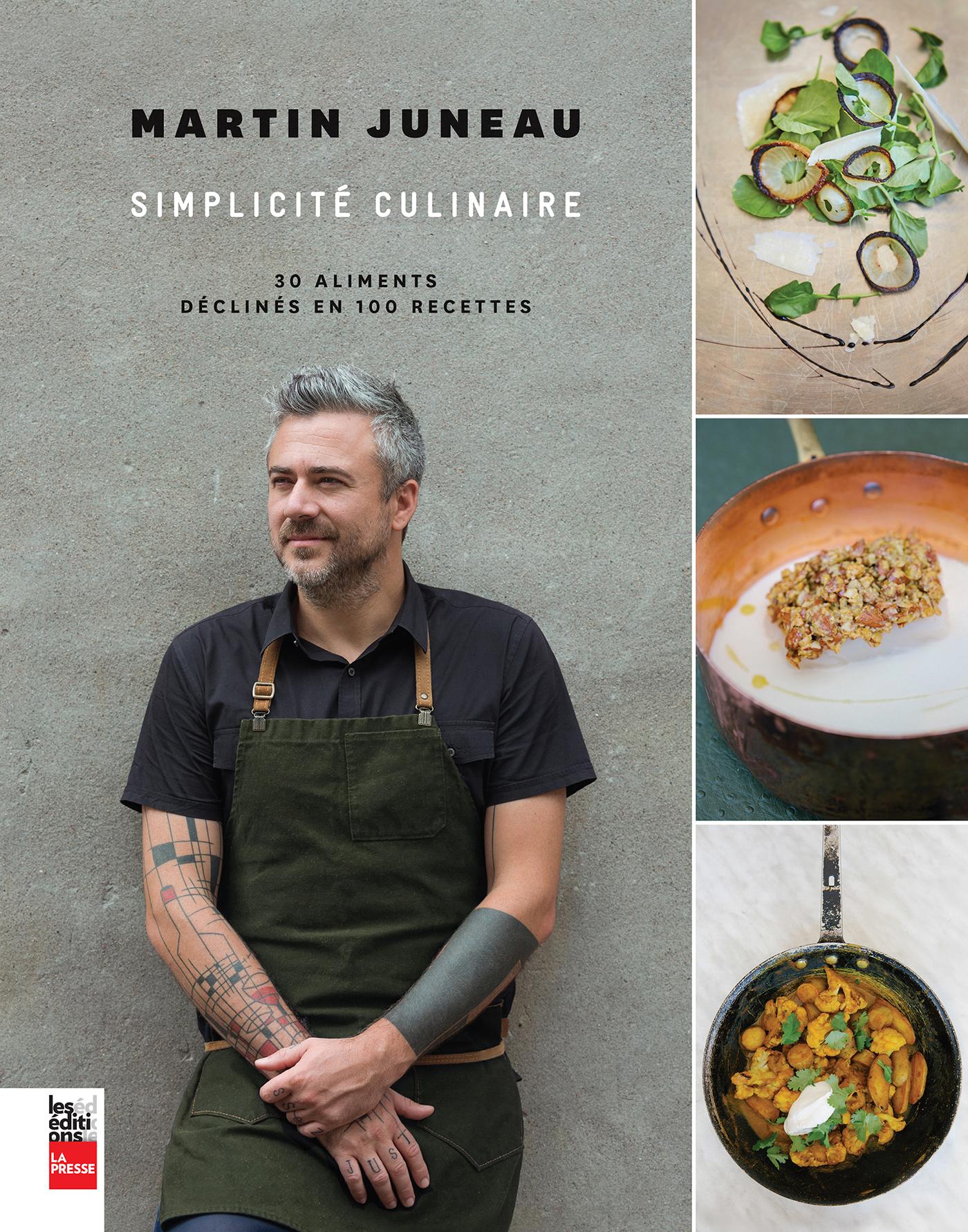 Simplicité culinaire, 30 aliments déclinés en 100 recettes