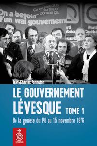 Le Gouvernement Lévesque, tome 1