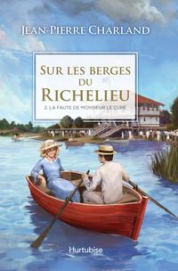 Sur les berges du Richelieu T2 - La faute de monsieur le curé