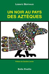Un noir au pays des Aztèques