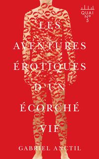 Les aventures érotiques d'un écorché vif