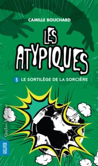 Les Atypiques T3 - Le Sorti...