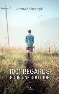 1001 regards pour une solitude