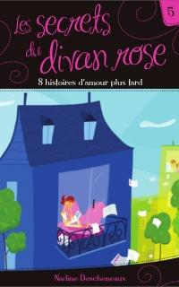 Les secrets du divan rose tome 5 - 8 histoires d'amour plus tard