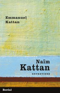 Naïm Kattan. Entretiens