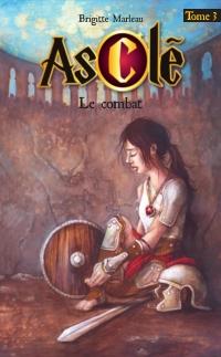 Asclé tome 3 - Le combat