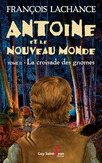 Antoine et le Nouveau Monde, tome 2