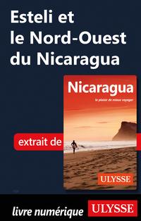 Esteli et le Nord-Ouest du Nicaragua