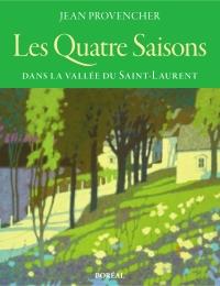 Les Quatre Saisons dans la vallée du Saint-Laurent