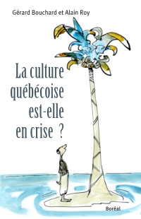 La Culture québécoise est-elle en crise?