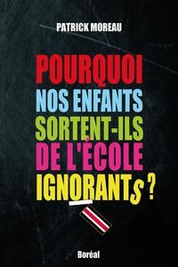 Pourquoi nos enfants sortent-ils de l'école ignorants?