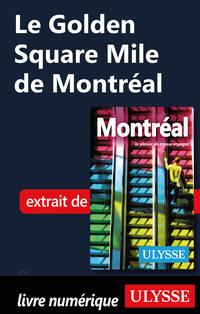 Le Golden Square Mile de Mo...