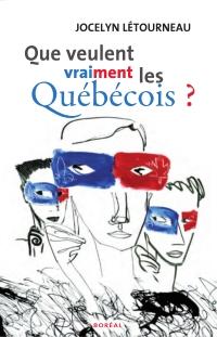 Que veulent vraiment les québécois?
