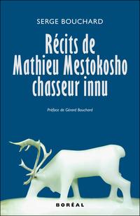 Récits de Mathieu Mestokosho, chasseur innu