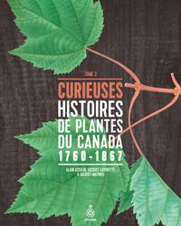 Curieuses histoires de plantes du Canada, tome 3