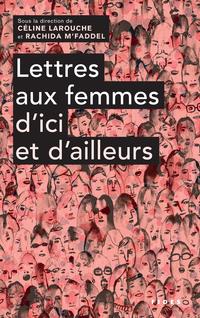 Lettres aux femmes d'ici et...