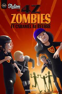 Les 4Z - Zombies et caramel...