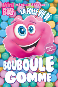 La folle vie de Bouboule Gomme