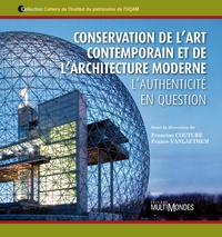 Conservation de l'art contemporain et de l'architecture moderne. L'authenticité en question