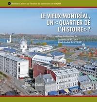 Le Vieux-Montréal, un « quartier de l'histoire » ?