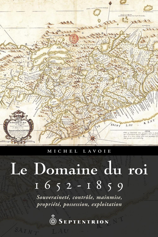 Le Domaine du roi, 1652-1859