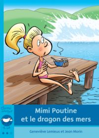 Mimi Poutine et le dragon des mers