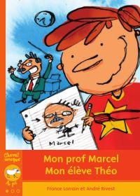 Mon prof Marcel - Mon élève...