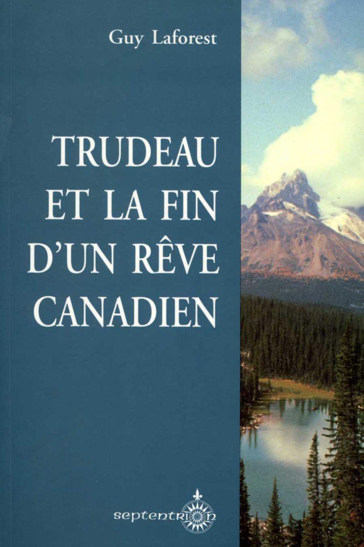 Trudeau et la fin d'un rêve canadien