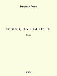 Amour, que veux-tu faire?