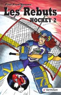 Les Rebuts. Hockey II