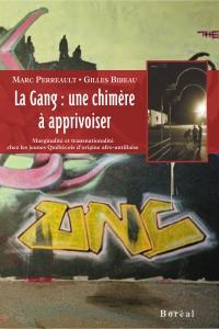La Gang : une chimère à apprivoiser