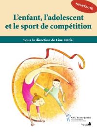 Enfant, l'adolescent et le sport de compétition (L')