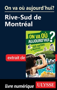 On va où aujourd'hui? Rive-Sud de Montréal