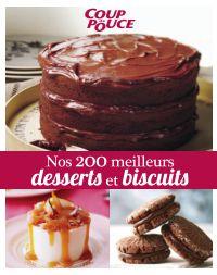 Nos 200 meilleurs desserts et biscuits
