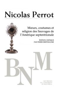 Mœurs, coutumes et religion des Sauvages d'Amérique septentrionale