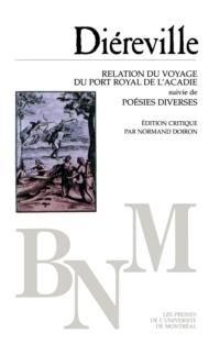 Relation du voyage du Port Royal de l'Acadie suivi de Poésies diverses