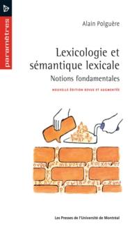 Lexicologie et sémantique lexicale. Notions fondamentales (2e édition)