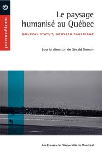 Le paysage humanisé au Québec. Nouveau statut, nouveau paradigme