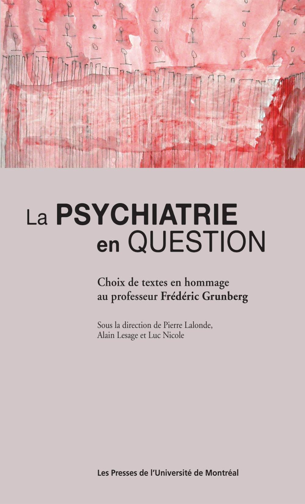 La psychiatrie en question. Choix de textes en hommage au professeur Frédéric Grunberg