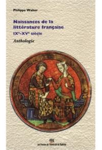 Naissances de la littérature française, IXe-XVe siècle. Anthologie