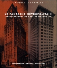 Le fantasme métropolitain. L'architecture de Ross et Macdonald