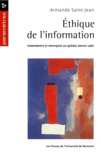 Éthique de l'information. Fondements et pratiques au Québec depuis 1960