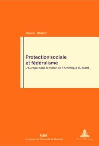 Protection sociale et fédéralisme. L'Europe dans le miroir de l'Amérique du Nord