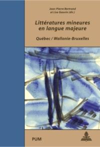 Littératures mineures en langue majeure. Québec / Wallonie-Bruxelles